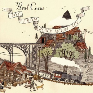 BEAT CIRCUS - BOY FROM BLACK MOUNTAIN (2009)