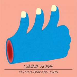 PETER BJORN - GIMME SOME (2011)