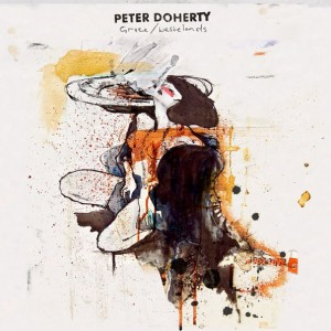 PETER DOHERTY - GRACE/WASTELANDS (2009)
