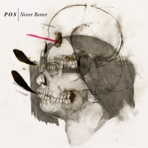 POS - NEVER BETTER (2009)