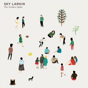 SKY LARKIN - THE GOLDEN SPIKE (2009)