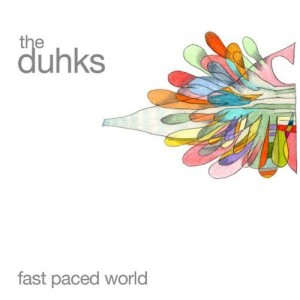 THE DUHKS - FAST PACED WORLD (2008)